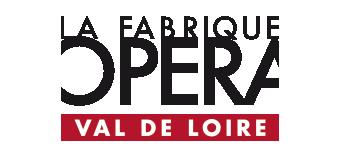 La Fabrique Opéra - Val de Loire